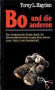 Torey L. Hayden: Bo und die anderen - Vier Sorgenkinder finden durch die Herzenswärme einer jungen Frau wieder einen Platz in der Gesellschaft