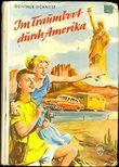 Im Traumboot durch Amerika. - Reihe: GJB Göttinger Jugend-Bände.