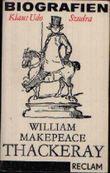 William Makepeace Thackeray. Biografien (RUB, 343)