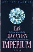 das diamanten imperium: aufstig und macht der dynastie oppenheimer.