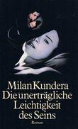 Die unerträgliche Leichtigkeit des Seins. Roman. Aus dem Tschechischen von Susanna Roth.