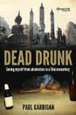 Dead Drunk: Saving myself from alcoholism in a Thai monastery
