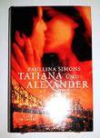 PAULINA SIMONS: Tatiana und Alexander
