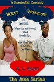 Worst Impressions: a Romantic Comedy (The Jane Series)