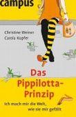 Das Pippilotta-Prinzip: Ich mach mir die Welt, wie sie mir gefällt