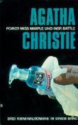 Poirot, Miss Marple und Insp. Battle: Drei Krimis in einem Band: Die Tote in der Bibliothek, Mit offenen Karten; Der Wachsblumenstrauss