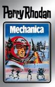 "Perry Rhodan 15: Mechanica (Silberband): 3. Band des Zyklus ""Die Posbis"""