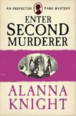 Enter Second Murderer (An Inspector Faro Mystery No.1)