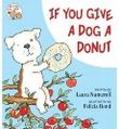 If You Give a Dog a Donut (If You Give... Books (Hardcover)) [ IF YOU GIVE A DOG A DONUT (IF YOU GIVE... BOOKS (HARDCOVER)) ] By Numeroff, Laura Joffe ( Author )Oct-04-2011 Hardcover