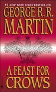 A Feast for Crows. Book 4 of Ice and Fire