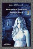 Die weiße Frau von Devils Rock ((Unheimlicher Roman/Romantic-Thriller))