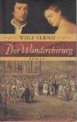 Wolf Serno - Der Wanderchirurg