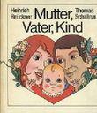 Mutter, Vater, Kind - Die Gespräche über das Werden eines Menschen.