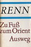 Ludwig Renn: Zu Fuß zum Orient / Ausweg - Gesammelte Werke in Einzelausgaben Band 5
