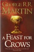 A Feast for Crows (Reissue) (A Song of Ice and Fire, Book 4) by Martin, George R. R. on 01/09/2011 unknown edition