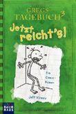 Gregs Tagebuch 3 - Jetzt reicht's! von Jeff Kinney Ausgabe 2 (2012)