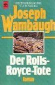 Der Rolls-Royce-Tote : Roman. Heyne-Bücher 1, Heyne allgemeine Reihe Nr. 7850 ; 3453032748 [Dt. Übers. von Nikolaus Stingel],