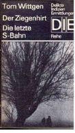 Der Ziegenhirt. Die letzte S-Bahn. - Zwei Kriminalromane.
