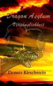 Dragon Asylum - Vergänglichkeit