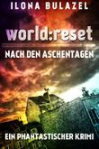 world: reset - Nach den Aschentagen