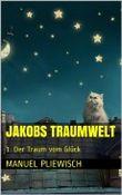 Jakobs Traumwelt (Der Traum vom Glück)