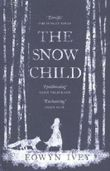 The Snow Child by Ivey, Eowyn (2012)
