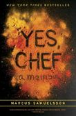 Yes, Chef: A Memoir [Hardcover] [2012] (Author) Marcus Samuelsson, Veronica Chambers
