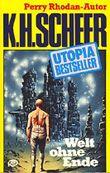 Welt ohne Ende. K. H. Scheer, Utopia-Bestseller ; 26 Pabel-Taschenbuch