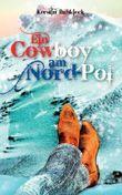 Ein Cowboy am Nord-Pol