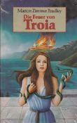 Die Feuer von Troja - Roman