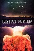 Justice Buried (Starbright: A Dystopian Romance of Mystery and Myth Book 1)