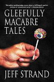 Gleefully Macabre Tales
