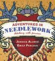 Adventures in Needlework by Jessica Aldred & Emily Peacock (2011) Paperback