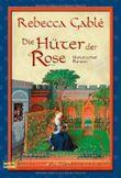 Die Hüter der Rose: Historischer Roman: Waringham Trilogie 2 von Gablé. Rebecca (2005) Gebundene Ausgabe