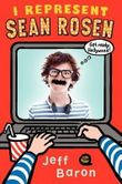 By Baron, Jeff ( Author ) [ I Represent Sean Rosen ] Mar - 2013 { Hardcover }
