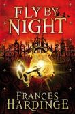 Fly By Night by Hardinge, Frances (2011) Paperback