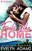 Feels Like Home: A Southerland Family Small Town Romance (The Southerlands Book 1) (English Edition)