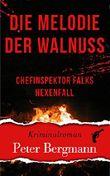 Die Melodie der Walnuss - Chefinspektor Falks Hexenfall (Kärntner Mordsbullen 3)