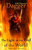 Dagger - The Light at the End of the World - A Dark Fantasy Adventure: First Kindle Ebook of the Series