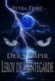 Der Vampir Leroy de Montegarde: Vampirroman