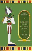 Die Barke des Re - Das Geschenk des Osiris -: Erster Teil der Roman-Trilogie aus dem alten Ägypten