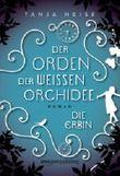 Der Orden der weißen Orchidee - Die Erbin