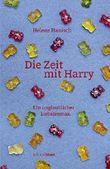 Die Zeit mit Harry: Ein unmöglicher Liebesroman