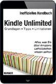 Kindle Unlimited: Alles, was Sie über Amazons Leihbibliothek wissen sollten: Grundlagen – Tipps – Limitationen