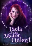 Paula und der Zauberorden 1