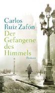 Der Gefangene des Himmels: Roman by Zafón, Carlos Ruiz (2012) Gebundene Ausgabe