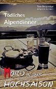 Mord in der Hochsaison - Tödliches Alpendinner: Alpenkrimi