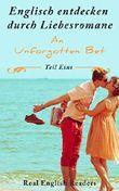 Englisch entdecken durch Liebesromane. An Unforgotten Bet. Teil Eins.