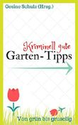 Kriminell gute Garten-Tipps: Von grün bis gruselig