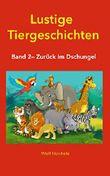 Lustige Tiergeschichten (2): Band 2 - Zurück im Dschungel